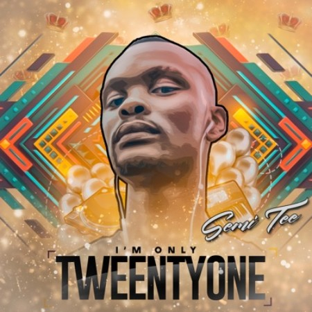 DOWNLOAD Semi Tee I'm Only TweentyOne Album